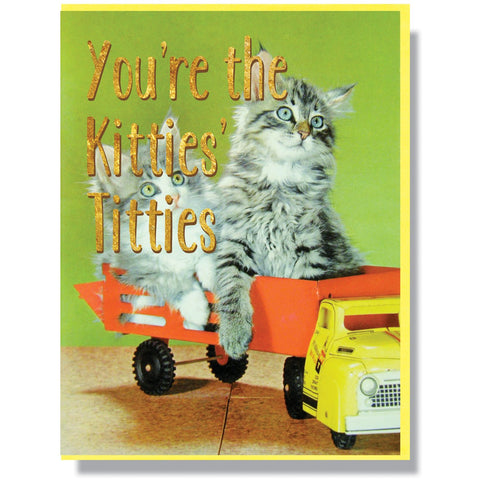 You're The Kitties' Titties Card