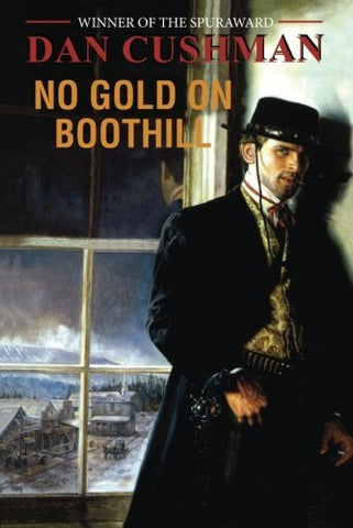 No Gold on Boothill by Dan Cushman