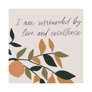 "Framed Print: Community Quote (""I am surrounded by love and excellence"")"