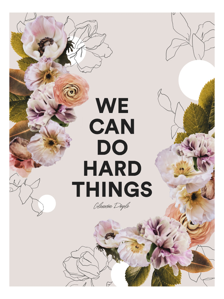 We Can Do Hard Things Print (Digital Download)