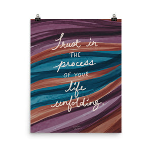 "Print: ""Trust in the Process of Your Life Unfolding"" Quote"