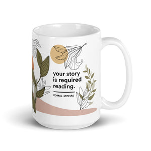 Your Story is Required Reading Mug (15 oz.)