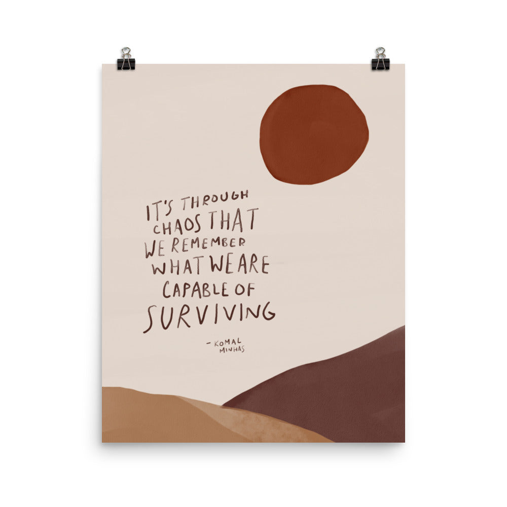 "Print: ""What We Are Capable of Surviving"" Quote"