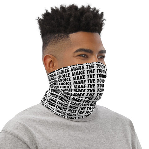 Make The Tough Choice Neck Gaiter