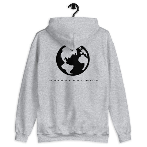 It's Your World We're Just Living In It Hoodie