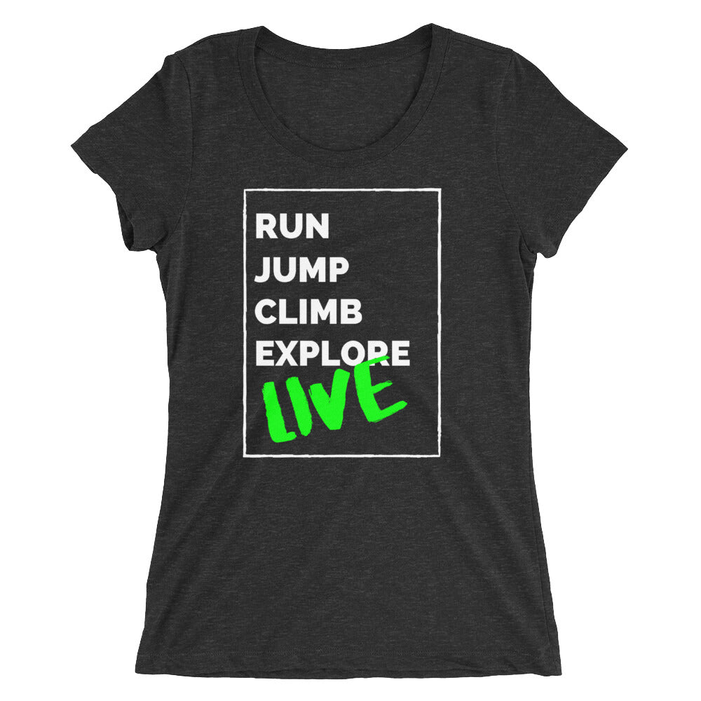 Run, Jump, Climb, Explore, Live Ladies' short sleeve t-shirt