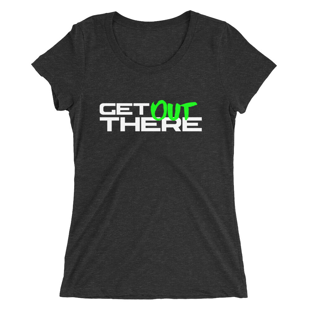 Get Out There Ladies' short sleeve t-shirt