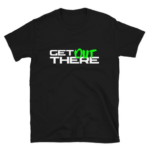 Get Out There Short-Sleeve T-Shirt