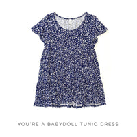 You're A Babydoll Tunic Dress