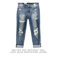 Better Off Without You Judy Blue Boyfriend Jeans - SunPorch Boutique