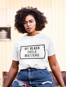 My Black Child Matters Tee