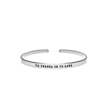 To Travel Is To Live Cuff Bracelet