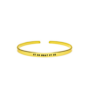 It Is What It Is Cuff Bracelet