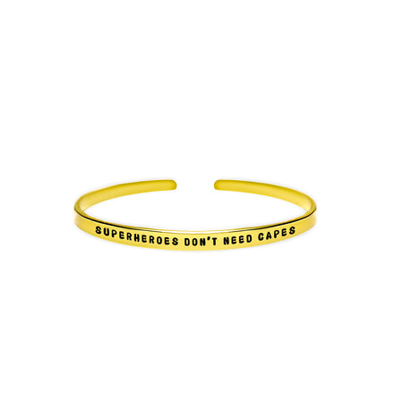 Superheroes Don't Need Capes Cuff Bracelet