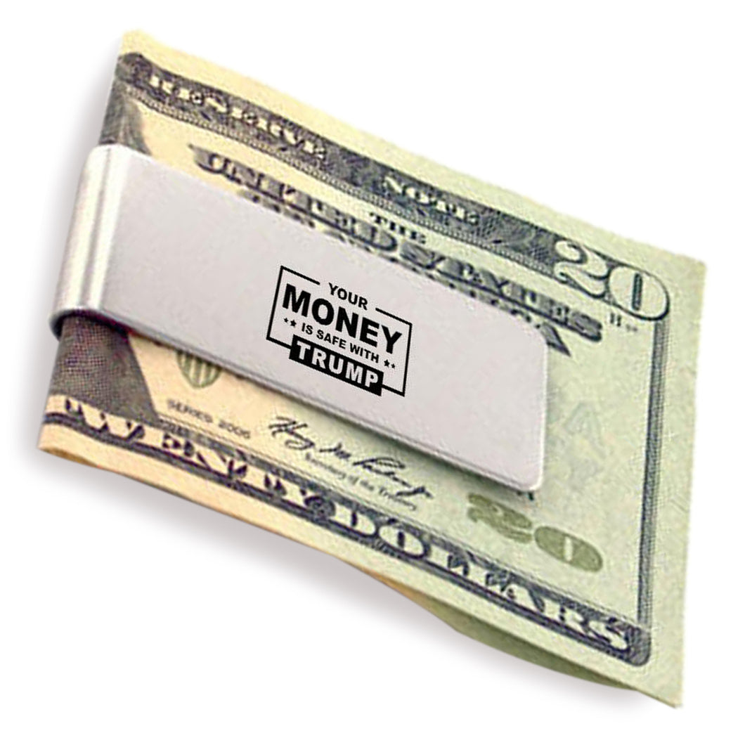 Your Money Is Safe With Trump - Money Clip