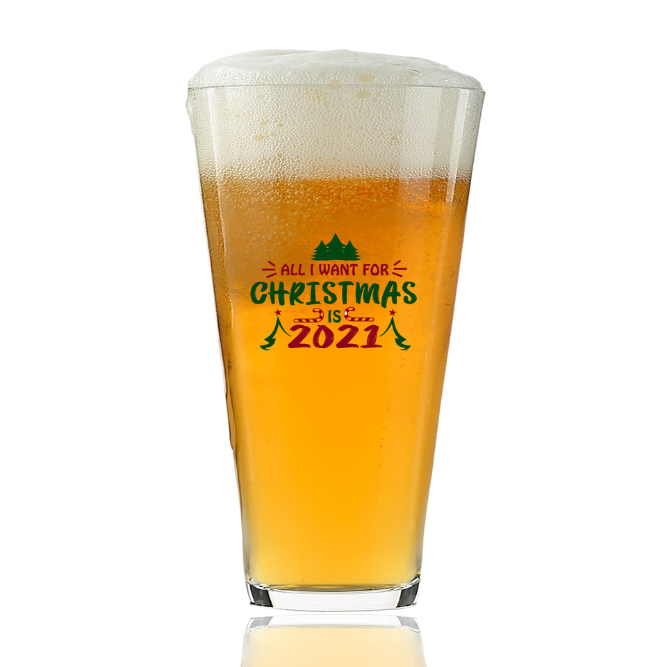 All I Want For Christmas Is 2021 Pint Glass