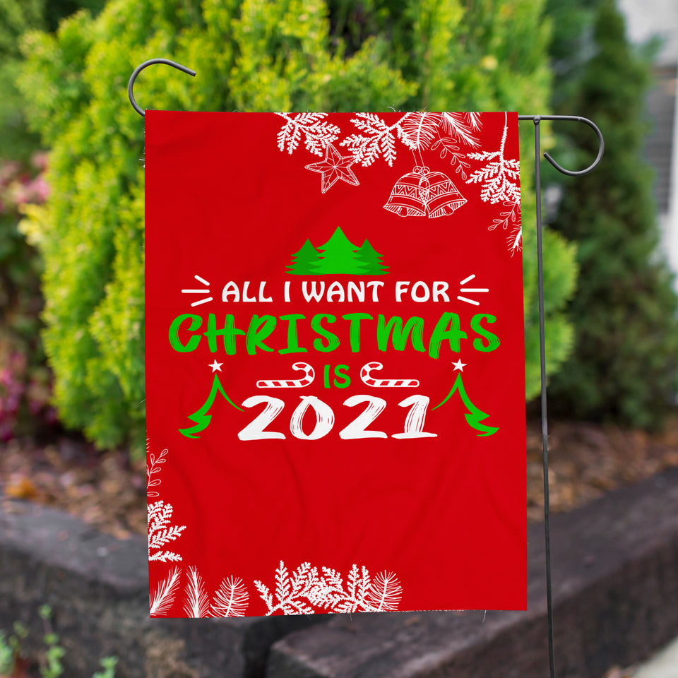 All I Want For Christmas Is 2021 Yard Flag