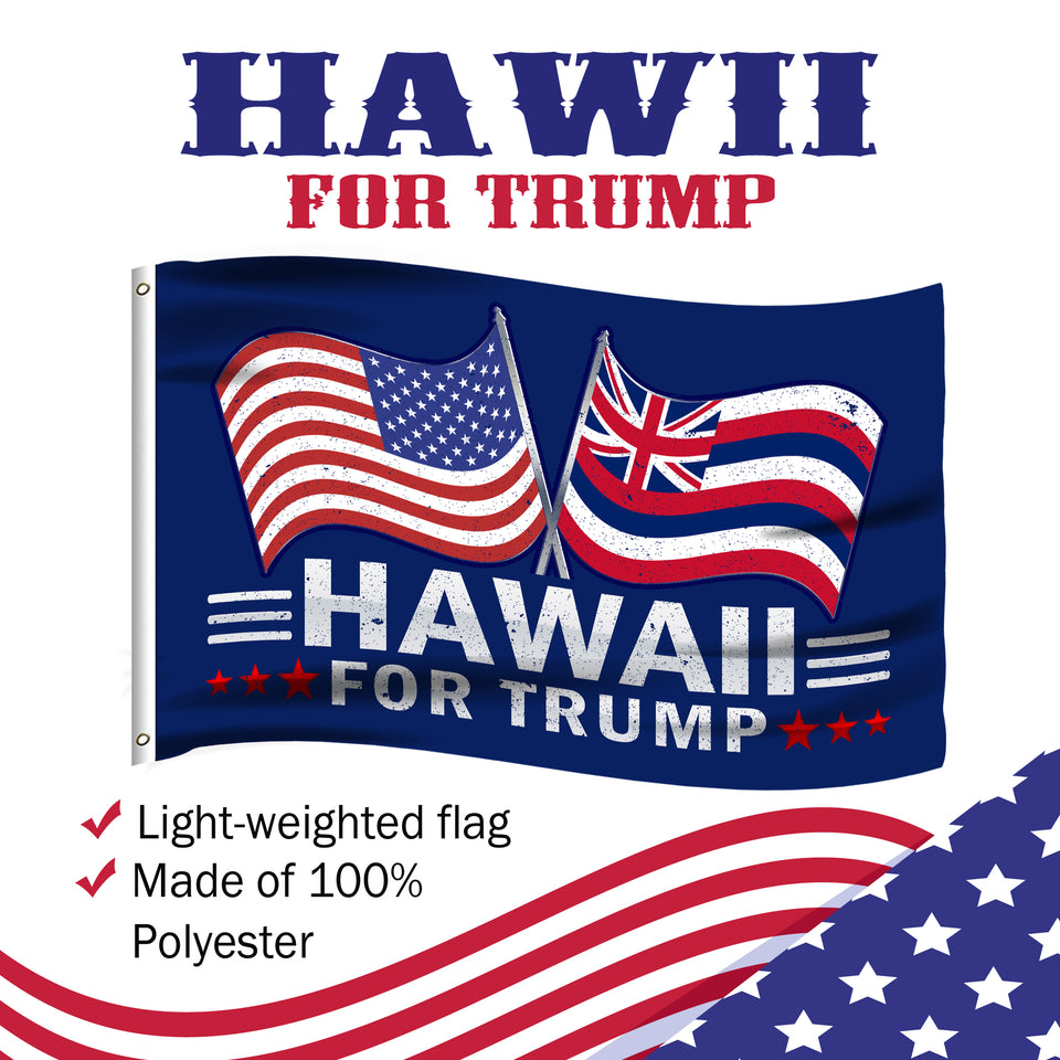Hawaii For Trump 3 x 5 Flag - Limited Edition Dual Flags Lowest Price Ever!