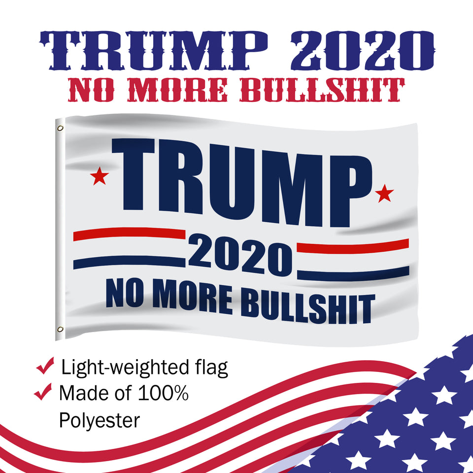 Trump 2020 No More Bullshit - 3 x 5 Flag