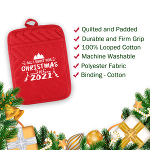 All I Want For Christmas Is 2021 Pot Holder Set