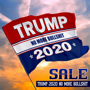 Trump 2020 No More BS Flag Sale