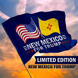 New Mexico For Trump 3 x 5 Flag - Limited Edition Dual Flags Lowest Price Ever