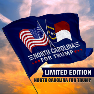 North Carolina For Trump 3 x 5 Flag - Limited Edition Dual Flags Lowest Price Ever!