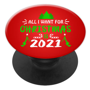All I Want For Christmas Is 2021 Collapsible Cell Phone Grip