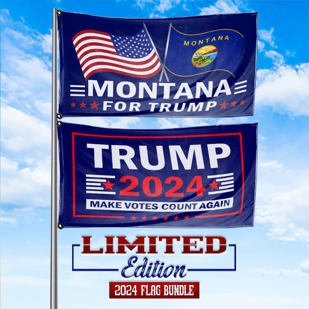 Trump 2024 Make Votes Count Again & Montana For Trump 3 x 5 Flag Bundle