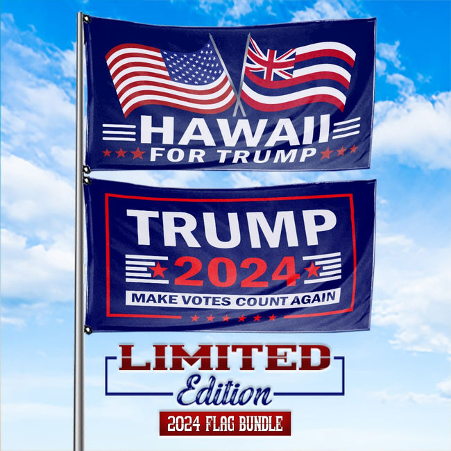 Trump 2024 Make Votes Count Again & Hawaii For Trump 3 x 5 Flag Bundle