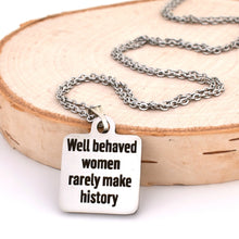 "Load image into Gallery viewer, Stainless Steel ""Well Behaved Women..."" Earrings -- EF0019"