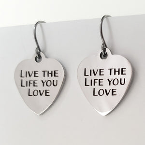 "Stainless Steel ""Live The Life You Love"" Earrings -- EF0023"