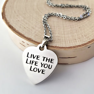 "Stainless Steel ""Live The Life You Love"" Necklace -- EF0024"