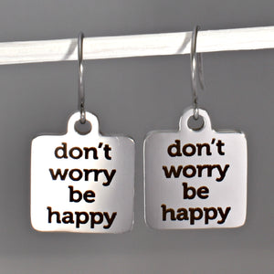"Stainless Steel ""Don't Worry Be Happy"" Earrings -- EF0027"