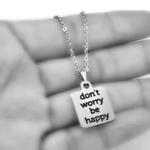 "Load image into Gallery viewer, Stainless Steel ""Don't Worry Be Happy"" Necklace -- EF0028"