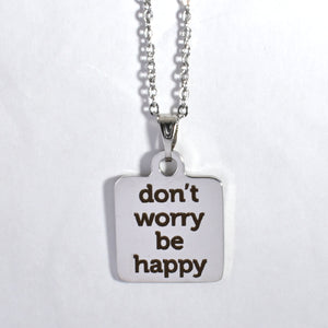 "Stainless Steel ""Don't Worry Be Happy"" Necklace -- EF0028"