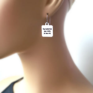 "Stainless Steel ""She Believed She Could..."" Earrings -- EF0029"