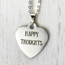 "Load image into Gallery viewer, Stainless Steel ""Happy Thoughts"" Necklace -- EF0042"