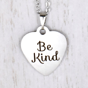 "Stainless Steel ""Be Kind"" Necklace -- EF0046"