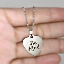 "Load image into Gallery viewer, Stainless Steel ""Be Kind"" Necklace -- EF0046"