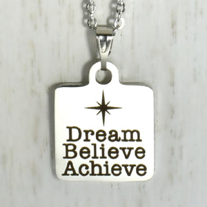 "Stainless Steel ""Dream Believe Achieve"" Necklace -- EF0048"