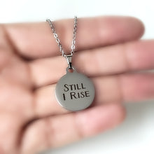 "Load image into Gallery viewer, Stainless Steel ""Still I Rise"" Necklace -- EF0071"