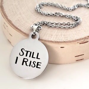 "Stainless Steel ""Still I Rise"" Necklace -- EF0071"