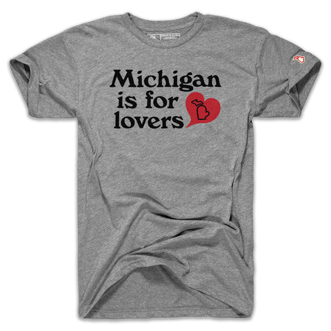 MICHIGAN IS FOR LOVERS (UNISEX)