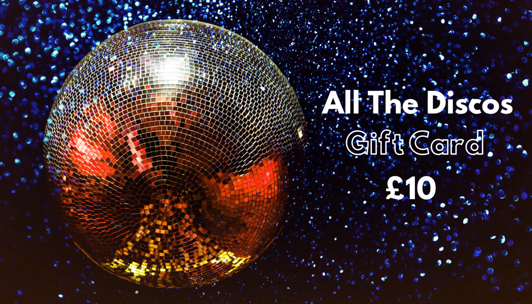 All The Discos Gift Card £10