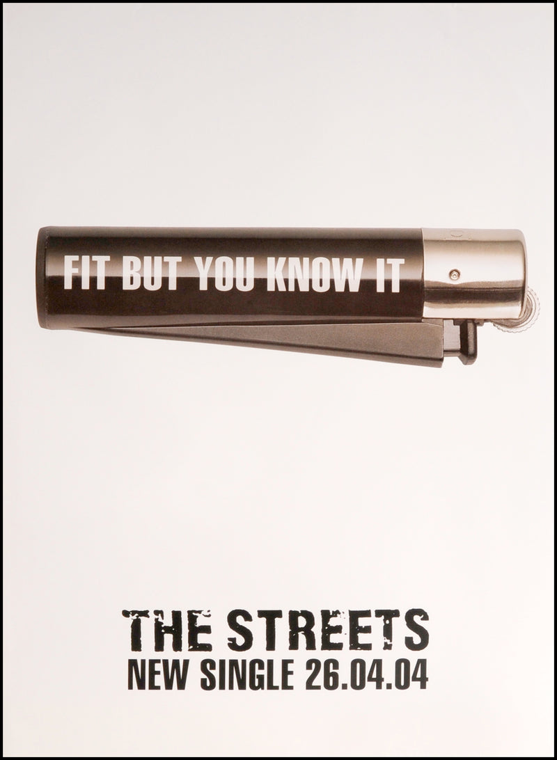 The Streets poster - Fit but you know it. Original