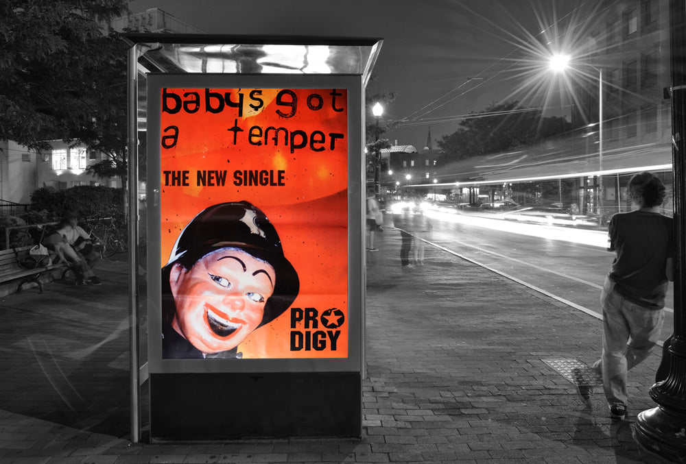 Prodigy poster - Baby's Got a Temper - Large Adshel format
