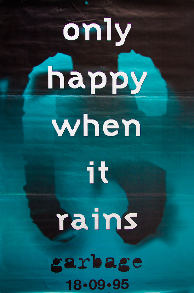 Garbage poster - Only Happy When It Rains. Original