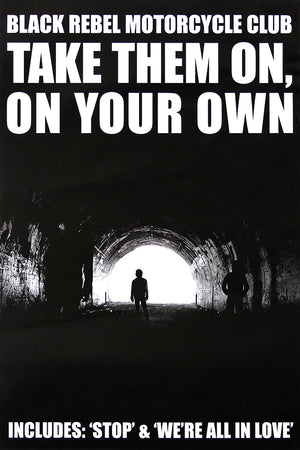 Black Rebel Motorcycle Club poster - Take Them On, On Your Own