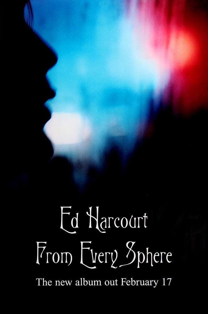Ed Harcourt poster - From Every Sphere